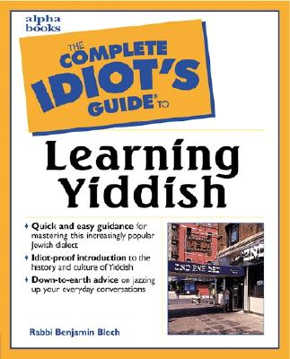 The Complete Idiot's Guide to Learning Yiddish By Blech, Benjamin