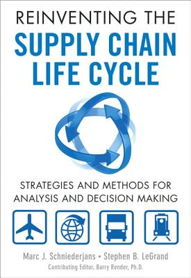 Reinventing the Supply Chain Life Cycle By Schniederjans, Marc/ Legrand, Stephen
