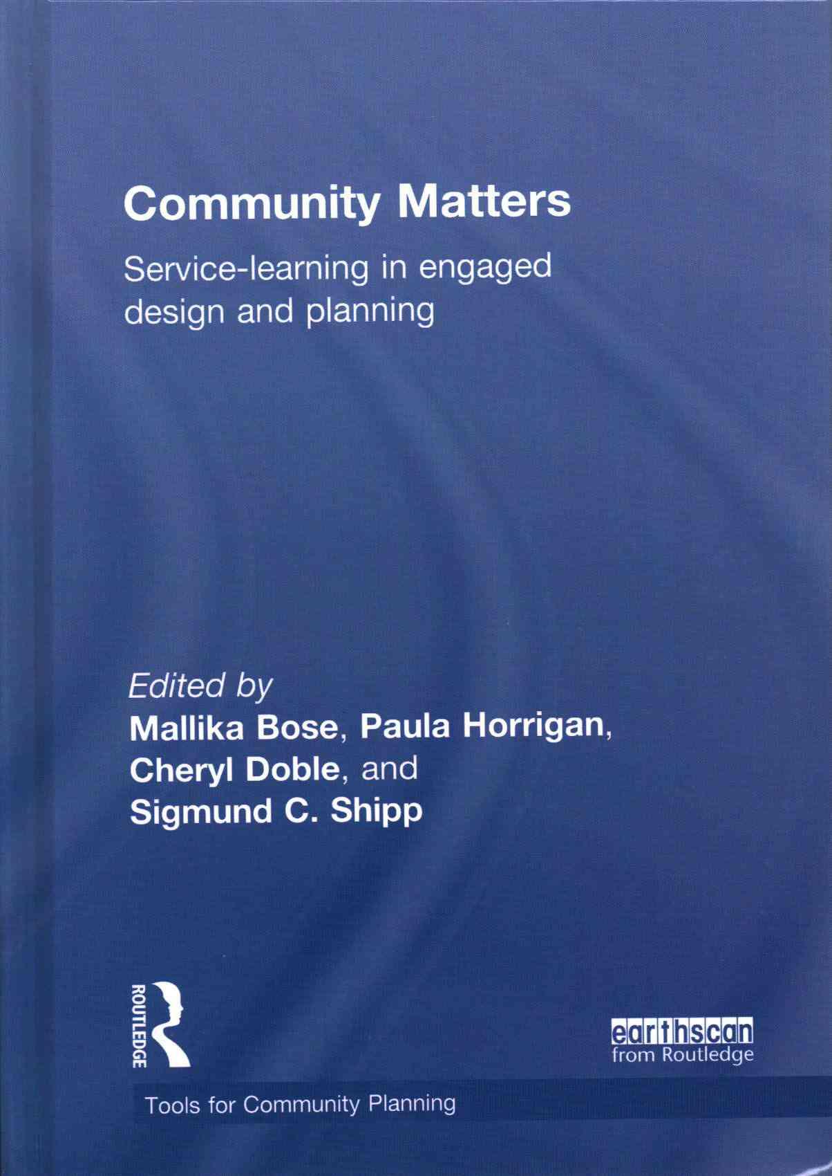 Community Matters By Bose, Mallika (EDT)/ Doble, Cheryl (EDT)/ Horrigan, Paula (EDT)/ Shipp, Sigmund (EDT)