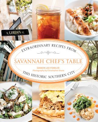 Savannah Chef's Table By Fowler, Damon Lee/ Shane, Christopher (PHT)