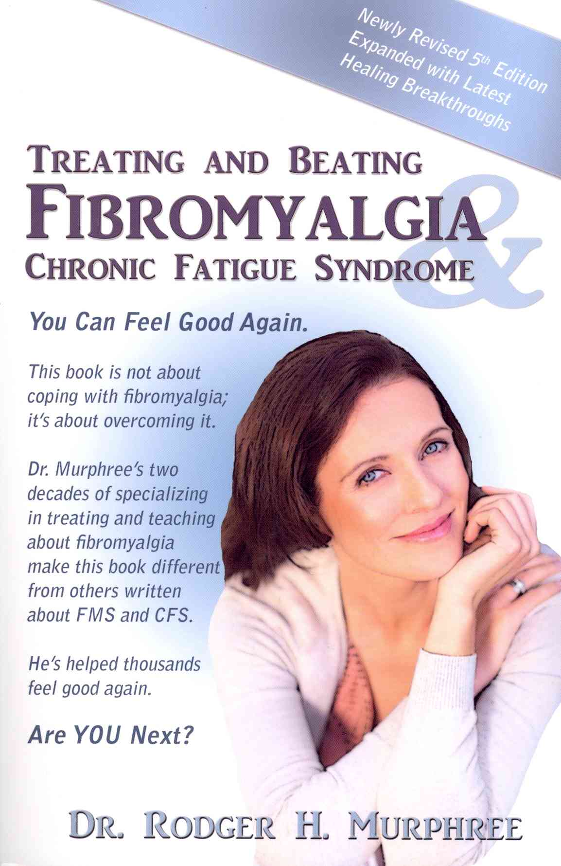 Treating and Beating Fibromyalgia and Chronic Fatigue Syndrome By Murphree, Rodger H.